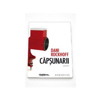 Dani Rockhoff, Capsunarii. Povestiri