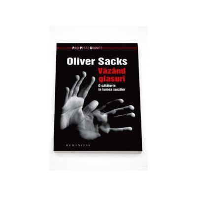 Oliver Sacks, Vazand glasuri. O calatorie in lumea surzilor