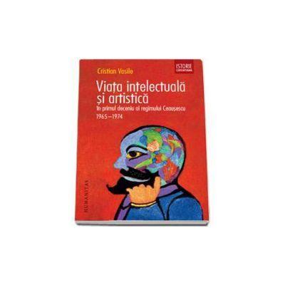 Viata intelectuala si artistica in primul deceniu al regimului Ceausescu, Vasile Cristian