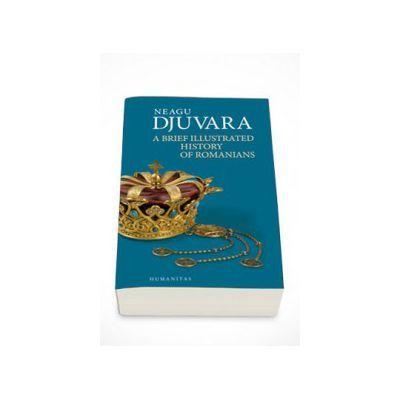 Neagu Djuvara, A Brief Illustrated History of Romanians