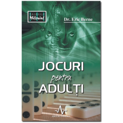 JOCURI PENTRU ADULTI - Eric Berne
