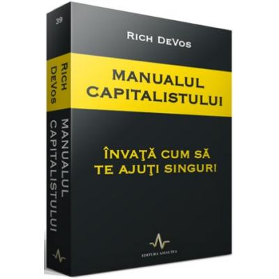 MANUALUL CAPITALISTULUI - Invata cum sa te ajuti singur! - Rich DeVos