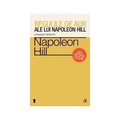 Regulile de aur ale lui Napoleon Hill-Napoleon Hill