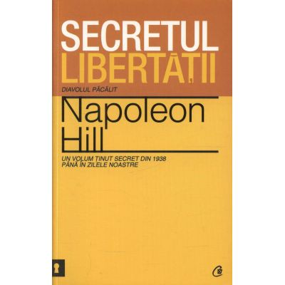 Secretul libertatii-Napoleon Hill