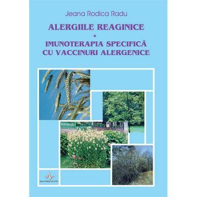 ALERGIILE REAGINICE - IMUNOTERAPIA SPECIFICA CU VACCINURI ALERGENICE (Jeana Rodica Radu)