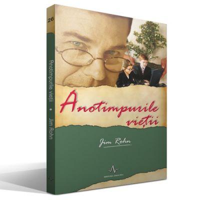ANOTIMPURILE VIETII - Jim Rohn