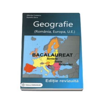 Bacalaureat 2016 - Geografie. Sinteze. Teste. Rezolvari - Romania, Europa, Uniunea Europeana - Ed. Gimnasium