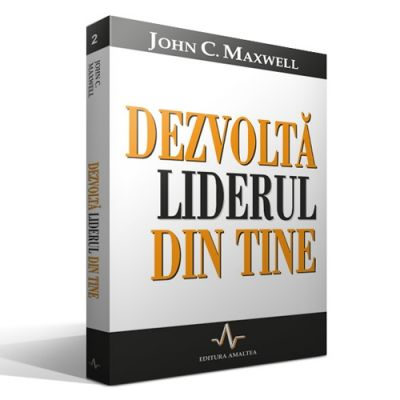 DEZVOLTA LIDERUL DIN TINE - John C. Maxwell