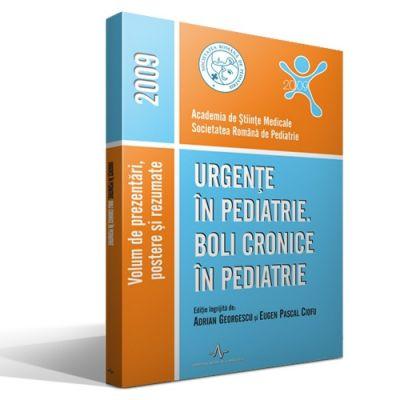 URGENTE IN PEDIATRIE. BOLI CRONICE IN PEDIATRIE - 2009 (Eugen Pascal Ciofu, Adrian Georgescu )