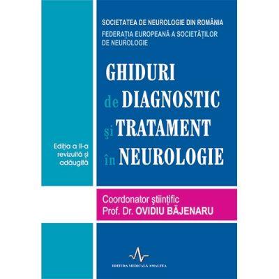 GHIDURI DE DIAGNOSTIC SI TRATAMENT IN NEUROLOGIE - EDITIA A 2-A (Ovidiu Bajenaru)