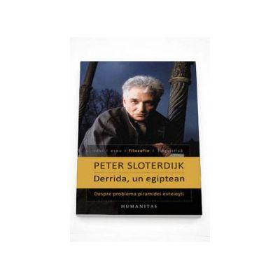 Derrida, un egiptean- Peter Sloterdijk