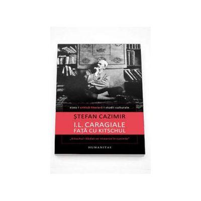 I. L. Caragiale fata cu kitschul, Stefan Cazimir