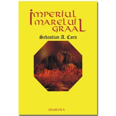 IMPERIUL MARELUI GRAAL - Sebastian A. Corn