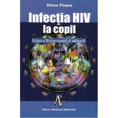 INFECTIA HIV LA COPIL - ED. A II-A REV. SI ADAUGITA (Doina Plesca)