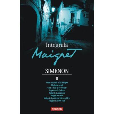 Integrala Maigret, volumul II - Georges Simenon