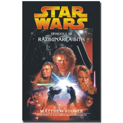STAR WARS - Razbunarea Sith - Matthew Stover