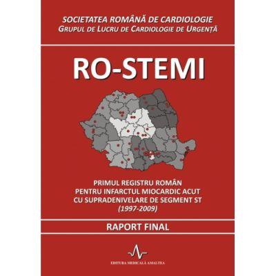 RO-STEMI: Primul registru roman pentru IMA cu supradenivelare ST (1997-2009). Raport final