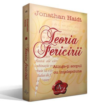 TEORIA FERICIRII - Atinge-ti scopul cu intelepciune - Jonathan Haidt