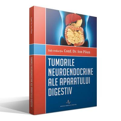 TUMORILE NEUROENDOCRINE ALE APARATULUI DIGESTIV (Ion Paun)