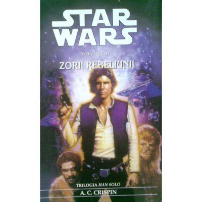 STAR WARS - Zorii rebeliunii - A. C. Crispin
