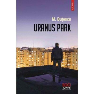Uranus Park - Mihai Dutescu