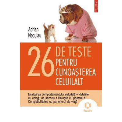 26 de teste pentru cunoasterea celuilalt (Adrian Neculau)