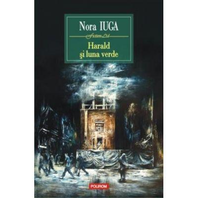 Harald si luna verde (Nora Iuga)
