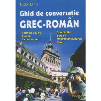 Ghid de conversatie grec-roman (Tudor Dinu)