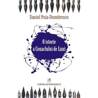O istorie a Cenaclului de Luni (Daniel Puia Dumitrescu)