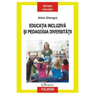 Educatia incluziva si pedagogia diversitatii - Alois Ghergut