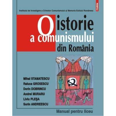 O istorie a comunismului din Romania. Manual pentru liceu. Editia a III-a - Dorin Dobrincu