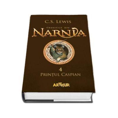Cronicile din Narnia 4. Printul Caspian - C. S. Lewis