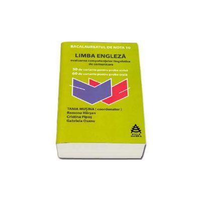 Bacalaureat Limba Engleza - evaluarea competentelor lingvistice de comunicare (30 de variante pentru proba scrisa, 60 de variante pentru proba orala) - Ed. AULA