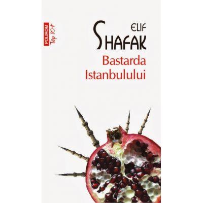 Bastarda Istanbulului (Elif Shafak)