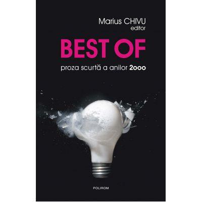 Best of proza scurta a anilor 2000 - Marius Chivu