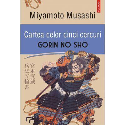 Cartea celor cinci cercuri - Gorin no Sho (Miyamoto Musashi)