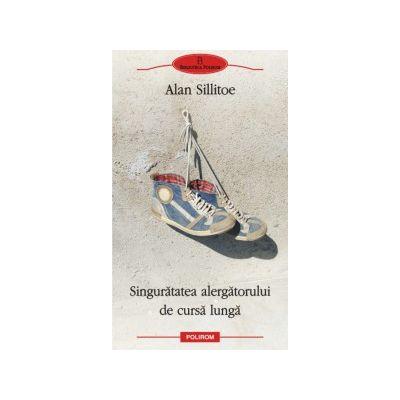 Singuratatea alergatorului de cursa lunga (Alan Sillitoe)