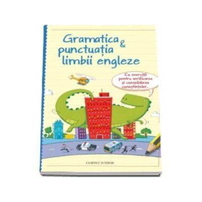 Gramatica si punctuatia limbii engleze ( cu exercitii pentru verificare si consolidare )