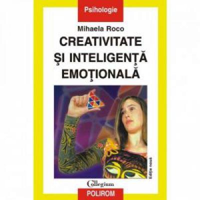 Creativitate si inteligenta emotionala - editia a II-a (Mihaela Roco)