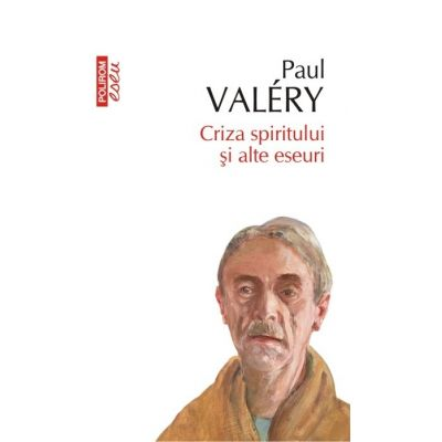 Criza spiritului si alte eseuri - Paul Valery