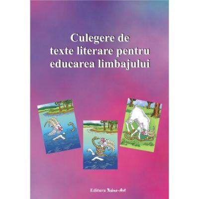 CULEGERE DE TEXTE LITERARE PENTRU EDUCAREA LIMBAJULUI -