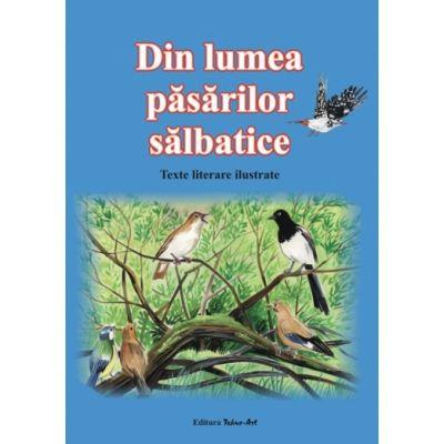 DIN LUMEA PASARILOR SALBATICE - Povesti ilustrate