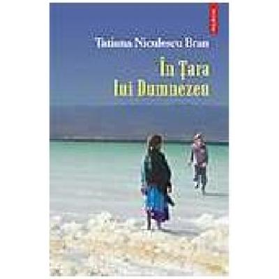 In Tara lui Dumnezeu - Tatiana Niculescu Bran
