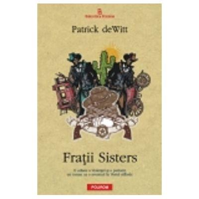 Fratii Sisters (Patrick deWitt)