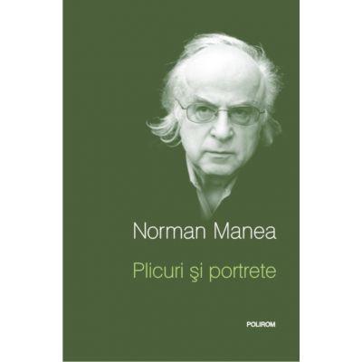 Plicuri si portrete. Editia a II-a - Norman Manea