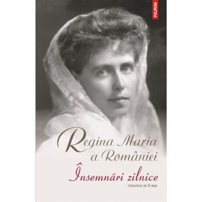Insemnari zilnice, volumul al X-lea (1 ianuarie-31 decembrie 1928) - Regina Maria a Romaniei