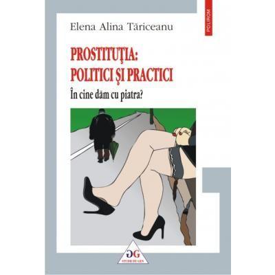 Prostitutia: politici si practici. In cine dam cu piatra? - Elena Alina Tariceanu