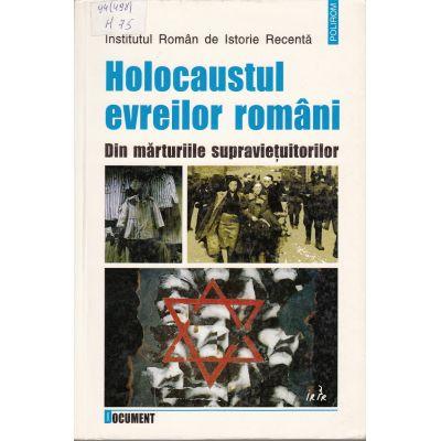 Holocaustul evreilor romani - Din marturiile supravietuitorilor (Ioan Salomie)