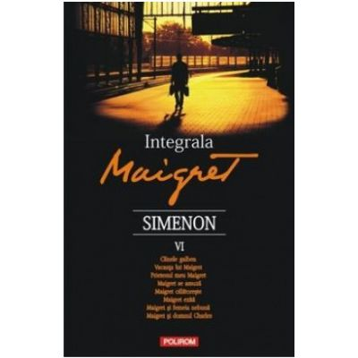 Integrala Maigret, volumul VI - Georges Simenon