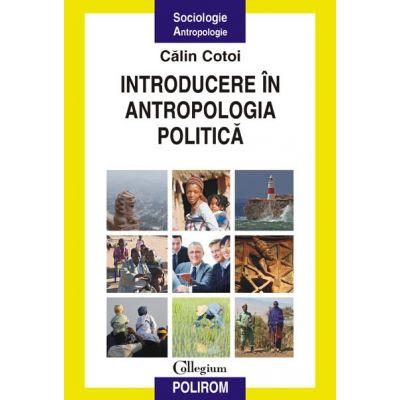 Introducere in antropologia politica (Calin Cotoi)